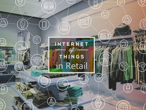 Key Retail Internet of Things Applications of the Future