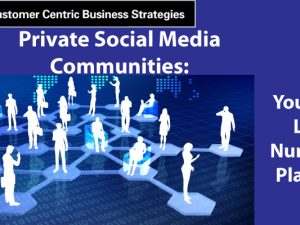 Private Social Media Communities: Your Best Lead Nurturing Platform