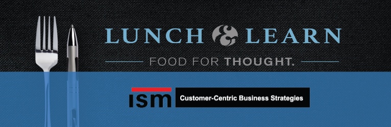 ISM - Lunch and Learn