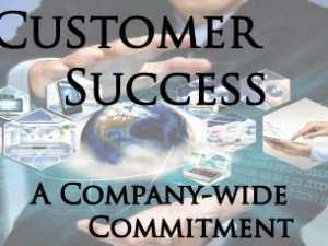 Customer Success: A Company-wide Commitment